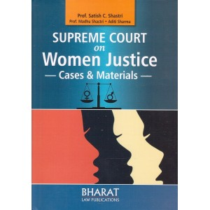 Bharat Law Publication's Supreme Court on Women Justice : Cases & Materials [HB] by Prof. Satish C. Shastri